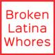 Broken_Latina_Whores